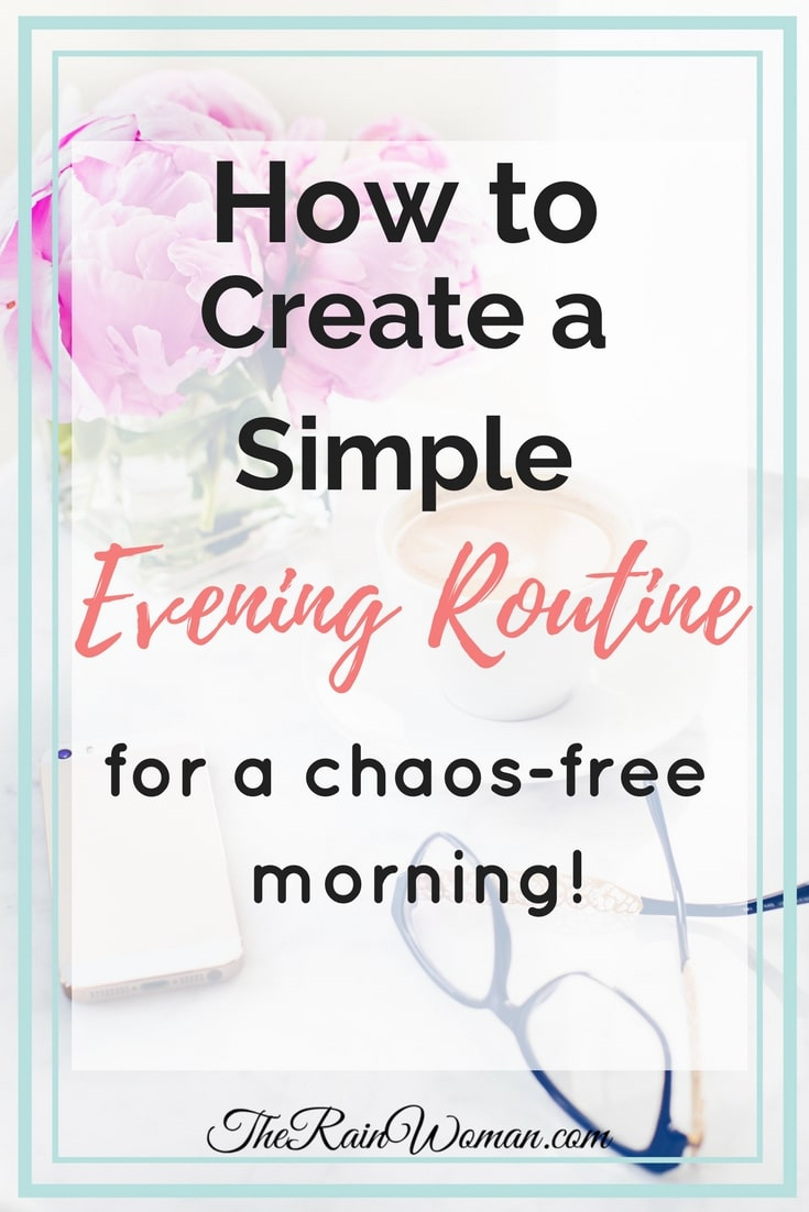 How to Create a Simple Evening Routine for a chaos-free morning!